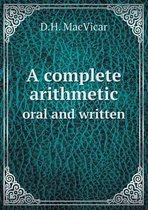 A Complete Arithmetic Oral and Written