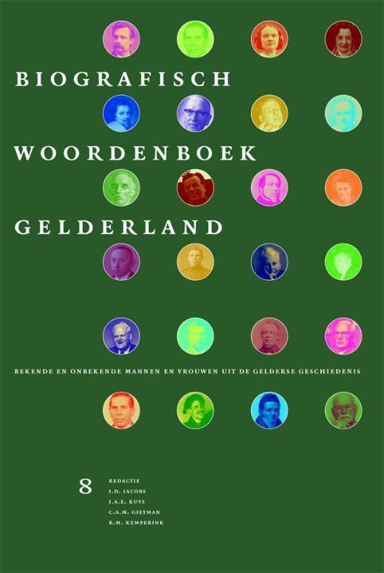 Biografisch Woordenboek Gelderland 8 - Biografisch Woordenboek Gelderland Deel 8 - Onbekend |