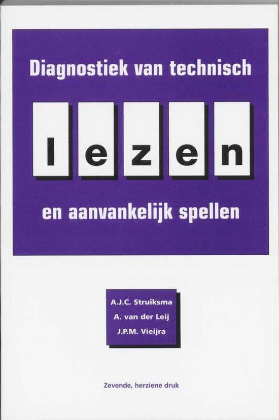 Diagnostiek Van Technisch Lezen En Aanvankelijk Spellen - A.J.C. Struiksma |