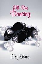 I'll Die Dancing
