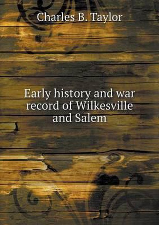 Early History and War Record of Wilkesville and Salem