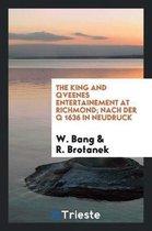 The King and Qveenes Entertainement at Richmond; Nach Der Q 1636 in Neudruck
