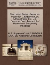 The United States of America, Petitioner, V. Elizabeth Kerr, Administratrix, Etc. U.S. Supreme Court Transcript of Record with Supporting Pleadings