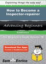 How to Become a Inspector-repairer