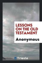 Lessons on the Old Testament