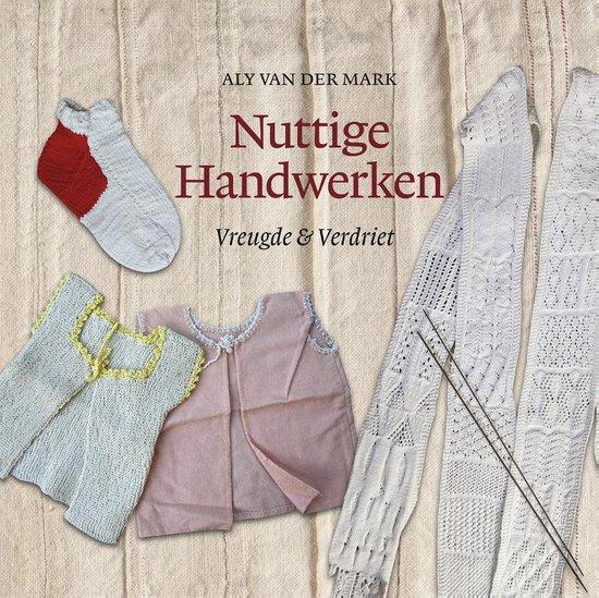 Nuttige handwerken - Aly van der Mark  
