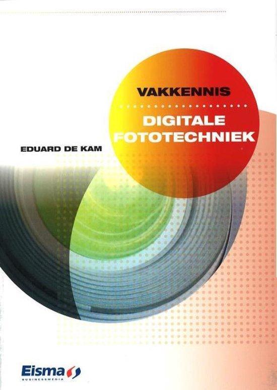 Digitale Fototechniek - Eduard de Kam |
