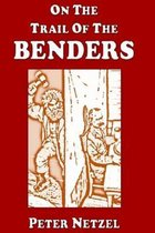 On The Trail Of The Benders