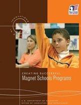 Creating Successful Magnet Schools Programs
