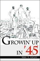 Growin' Up in '45