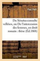 Du Senatus-consulte velleien, ou De l'intercession des femmes, en droit romain