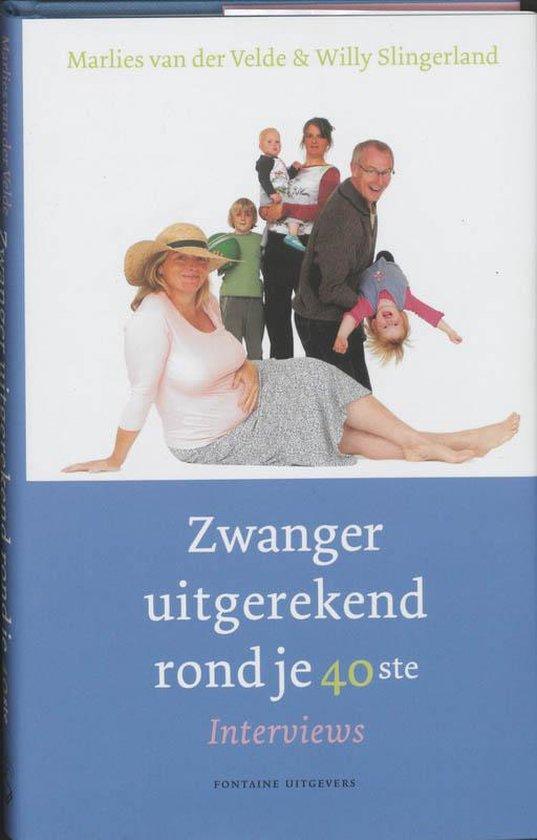 Zwanger Uitgerekend Rond Je 40Ste - Marlies v.d. Velde en Willy Slingerland   Readingchampions.org.uk