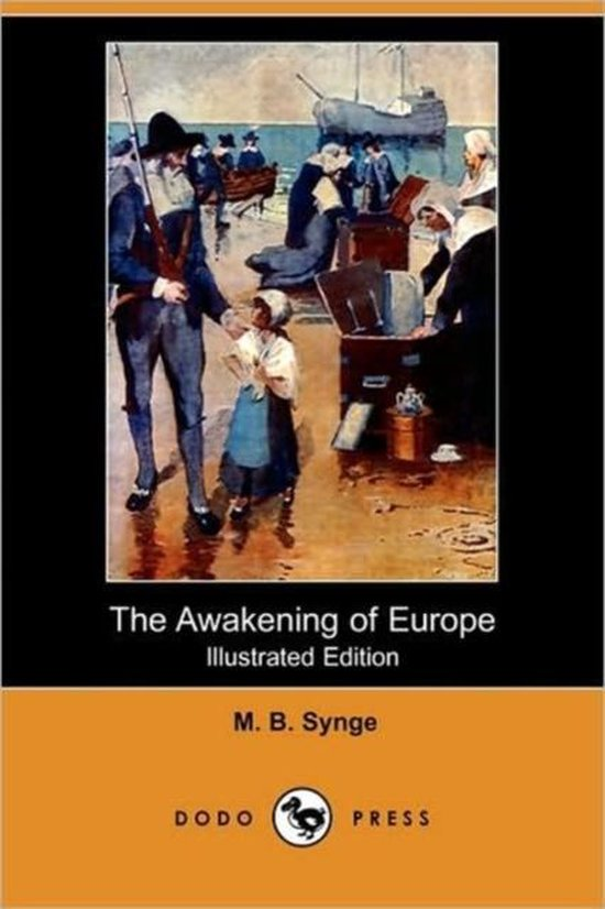 The Awakening of Europe (Illustrated Edition) (Dodo Press)