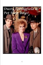 Dusty Springfield and Pet Shop Boys!