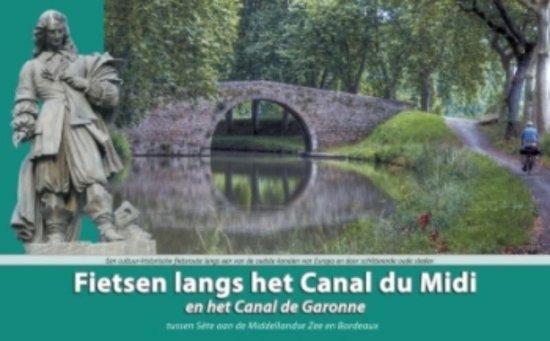 Fietsen langs het Canal du Midi en het Canal de Garonne - Luc Oteman |