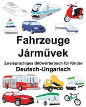 Deutsch-Ungarisch Fahrzeuge Zweisprachiges Bildw rterbuch F r Kinder