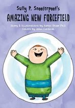 Sully P. Snooferpoot's Amazing New Forcefield