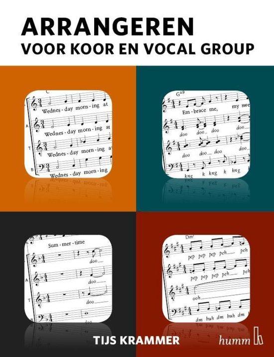 Arrangeren voor koor en vocal group - Tijs Krammer |
