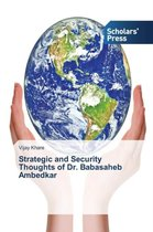 Strategic and Security Thoughts of Dr. Babasaheb Ambedkar