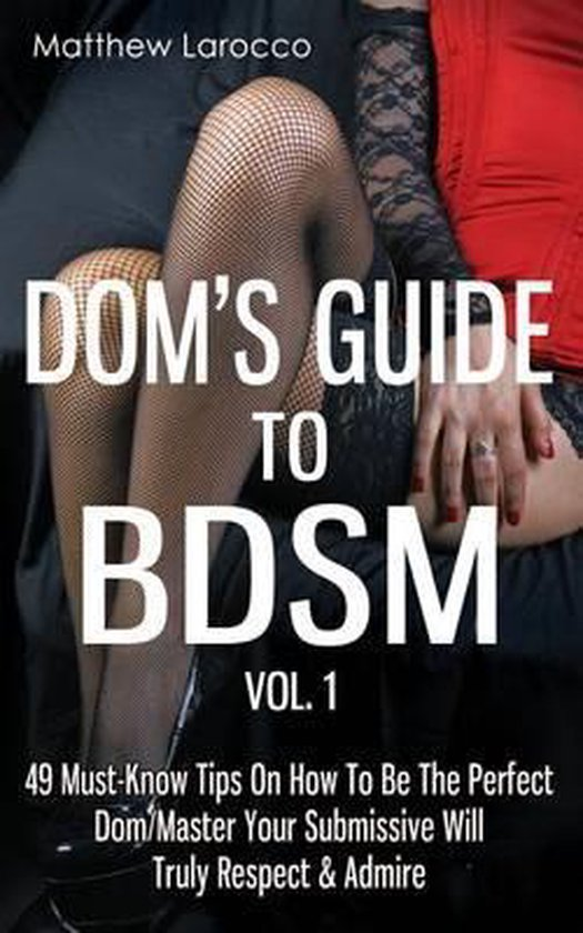 Dom's Guide to Bdsm Vol. 1