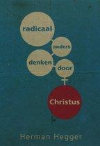 Radicaal Anders Denken Door Christus