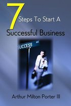 7 Steps to Start a Successful Business