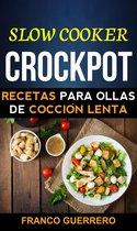 Crockpot: Recetas para ollas de coccion lenta (Slow cooker)