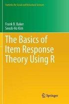 The Basics of Item Response Theory Using R