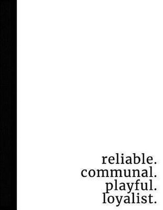 Reliable. Communal. Playful. Loyalist.
