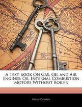 A Text Book on Gas, Oil and Air Engines