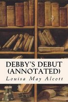 Debby's Debut (Annotated)