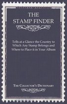The Stamp Finder - Tells at a Glance the Country to Which Any Stamp Belongs and Where to Place It in Your Album - The Collector's Dictionary
