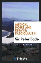 Medical Notes and Essays; Fasciculus II