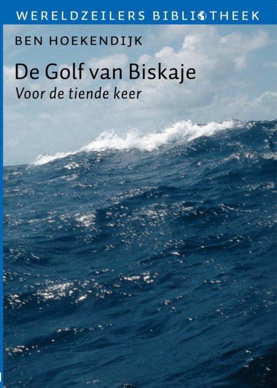 Wereldzeilers bibliotheek - De golf van Biskaje - Ben Hoekendijk pdf epub