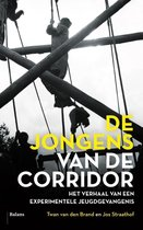 De jongens van De Corridor. Het verhaal van een experimentele jeugdgevangenis