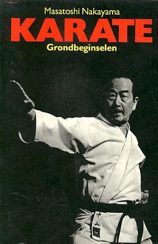 KARATE GRONDBEGINSELEN - Nakayama Masatoshi  