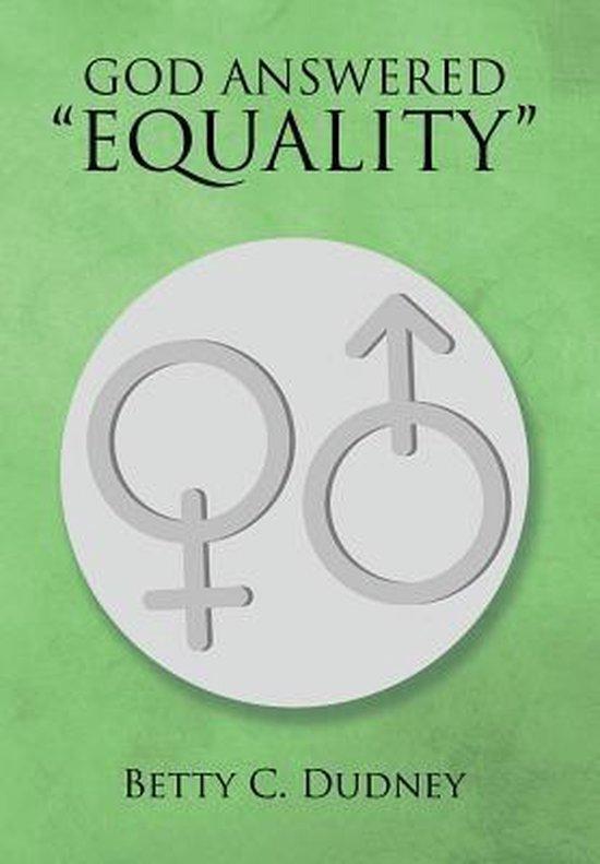 God Answered equality