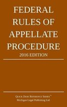 Federal Rules of Appellate Procedure; 2016 Edition