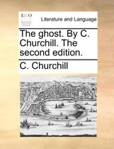 The Ghost. by C. Churchill. the Second Edition