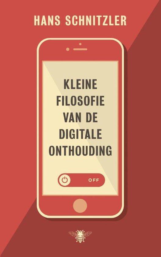 Boek cover Kleine filosofie van de digitale onthouding van Hans Schnitzler (Paperback)