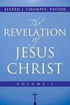 Boek cover The Revelation of Jesus Christ van Alfred J Chompff Pastor