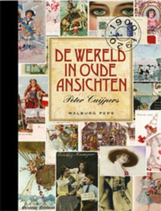 De wereld in oude ansichten - Peter Cuijpers |