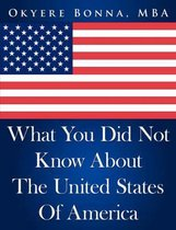 Boek cover What You Did Not Know about the United States of America van Okyere Bonna