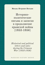 Historical and Political Letters and Notes During the Crimean War (1853-1856)