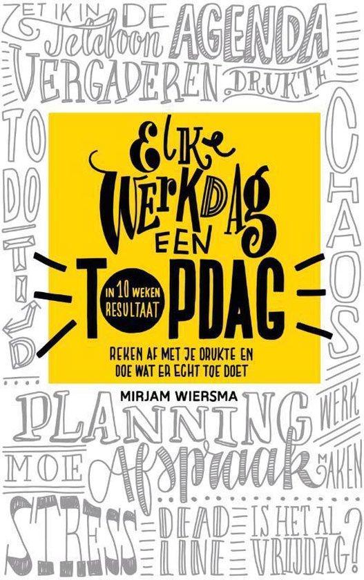 Elke werkdag een topdag - Mirjam Wiersma |