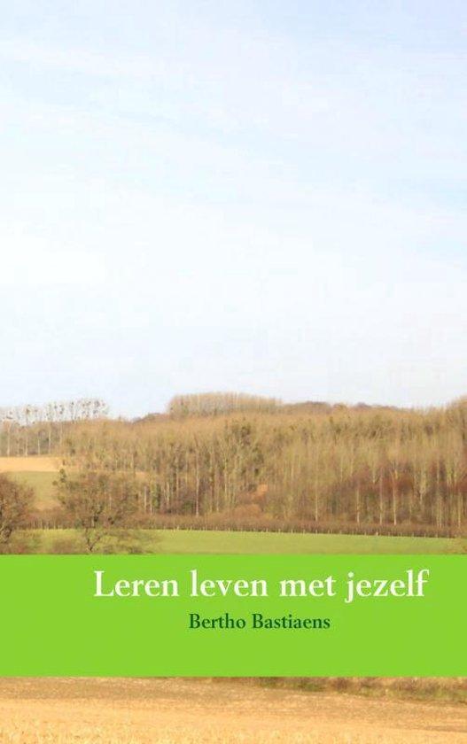 Leren leven met jezelf - Bertho Bastiaens   Fthsonline.com