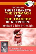 Prof. Arnold Ehret's Thus Speaketh the Stomach and the Tragedy of Nutrition