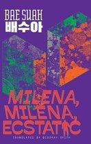 Milena, Milena, Ecstatic