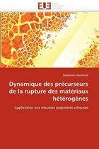 Dynamique Des Precurseurs de La Rupture Des Materiaux Heterogenes