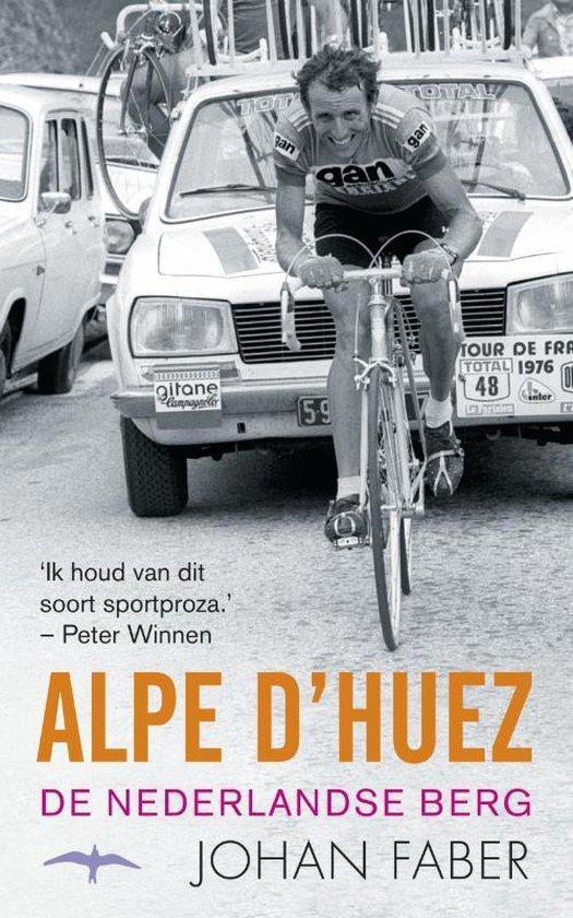 Boek cover Alpe dHuez. De Nederlandse berg van Johan Faber (Paperback)